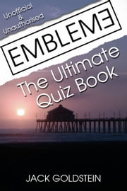 Emblem3 - The Ultimate Quiz Book ebook by Jack Goldstein