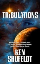 Tribulations ebook by Ken Shufeldt