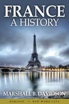 France: A History ebook by