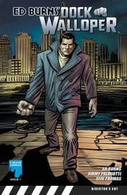 ED BURNS: DOCK WALLOPER, Issue 1 ebook by Ed Burns,Jimmy Palmiotti,Siju Thomas