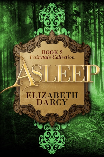 Asleep (Fairytale Collection, book 2) ebook by Nicole Ciacchella,Elizabeth Darcy