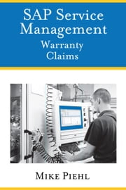 SAP Service Management: Warranty Claims ebook by Mike Piehl