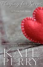 Playing for Keeps ekitaplar by Kate Perry, Kathia Zolfaghari