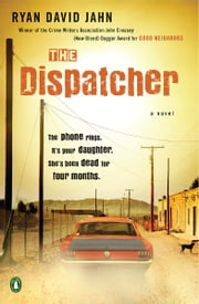 The Dispatcher - A Novel ebook by Ryan David Jahn
