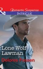 Lone Wolf Lawman (Mills & Boon Intrigue) (Appaloosa Pass Ranch, Book 1) ebook by Delores Fossen