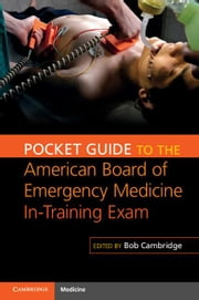 Pocket Guide to the American Board of Emergency Medicine In-Training Exam ebook by Cambridge, Bob