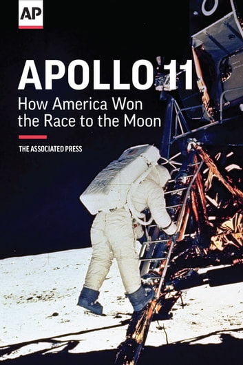 Apollo 11 - How America Won the Race to the Moon ebook by The Associated Press