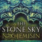 The Stone Sky - The Broken Earth, Book 3, WINNER OF THE HUGO AWARD 2018 audiobook by N. K. Jemisin