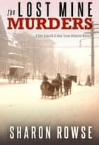 The Lost Mine Murders - A John Granville & Emily Turner Historical Mystery ebook by Sharon Rowse