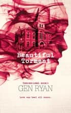 Beautiful Torment - Thin Red Line, #3 ebook by Gen Ryan