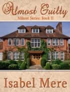 Almost Guilty ebook by Isabel Mere