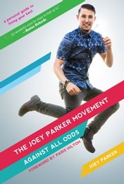Joey Parker Movement - Against All Odds ebook by Joey Parker,Paris Hilton