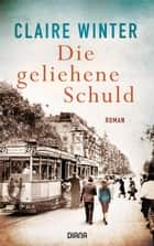 Die geliehene Schuld - Roman ebook by Claire Winter