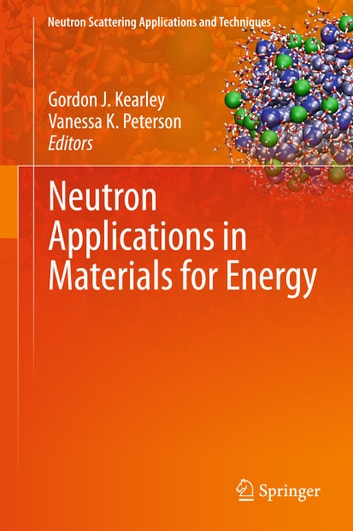 Neutron Applications in Materials for Energy ebook by