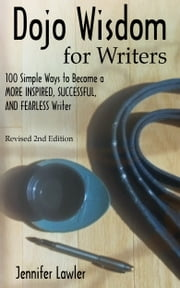 Dojo Wisdom for Writers, Second Edition ebook by Jennifer Lawler