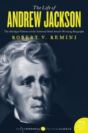 The Life of Andrew Jackson ebook by Robert V. Remini