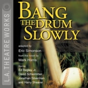 Bang the Drum Slowly audiobook by Mark Harris, Eric Simonson