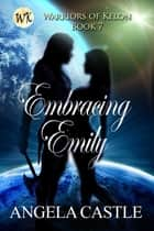 Embracing Emily ebook by Angela Castle