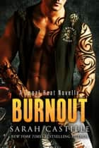 Burnout (A Legal Heat Novella) - Legal Heat, #3 ebook by Sarah Castille