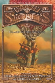 House of Secrets: Clash of the Worlds ebook by Chris Columbus,Ned Vizzini,Chris Rylander