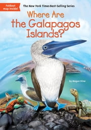 Where Are the Galapagos Islands? ebook by Megan Stine,John Hinderliter