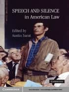 Speech and Silence in American Law ebook by Austin Sarat