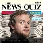 The News Quiz: Series 97 - The topical BBC Radio 4 comedy panel show audiobook by BBC Radio Comedy