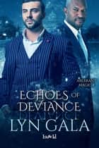 Echoes of Deviance ebook by Lyn Gala
