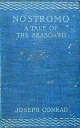 Nostromo: A Tale of the Seaboard ebook by Joseph Conrad