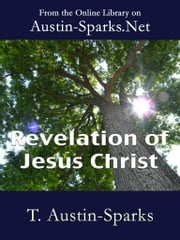 Revelation of Jesus Christ ebook by T. Austin-Sparks
