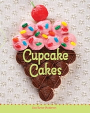Cupcake Cakes ebook by Lisa Anderson