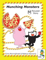 Munching Monsters - M Focused Story ebook by Chris Morningforest,Rebecca Raymond