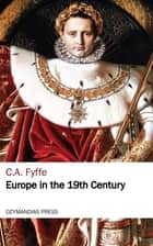 Europe in the 19th Century ebook by C. A. Fyffe