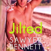 Jilted - A Love Hurts Novel audiobook by Sawyer Bennett