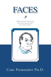 Faces - Illustrated Limericks Portraying People You May Know ebook by Carl E. Pickhardt Ph.D.