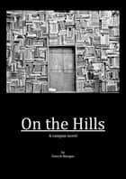 On the Hills - A campus novel ebook by Patrick Mangan