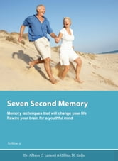 Seven Second Memory. Memory techniques that will change your life. ebook by Lamont & Eadie