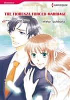 THE FIORENZA FORCED MARRIAGE (Harlequin Comics) - Harlequin Comics ebook by Melanie Milburne, Mieko Tachibana