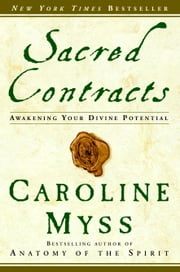 Sacred Contracts - Awakening Your Divine Potential ebook by Caroline Myss