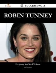 Robin Tunney 81 Success Facts - Everything you need to know about Robin Tunney ebook by Jane Hernandez