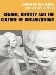 Gender, Identity and the Culture of Organizations ebook by Iiris Aaltio,Albert J. Mills