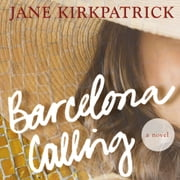 Barcelona Calling - A Novel audiobook by Jane Kirkpatrick