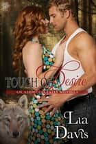 Touch of Desire ebook by Lia Davis