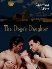 The Doge's Daughter ebook by Gabriella West