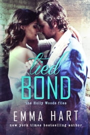 Tied Bond (Holly Woods Files, #4) ebook by Emma Hart