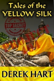 Tales of the Yellow Silk ebook by Derek Hart