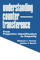 Understanding Countertransference ebook by Michael J. Tansey,Walter F. Burke