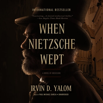 When Nietzsche Wept audiobook by Irvin D. Yalom