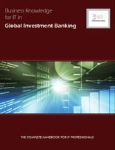 Business Knowledge for IT in Global Investment  Banking ebook by