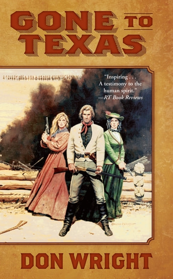 Gone to Texas - A Novel ebook by Don Wright